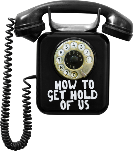 old-fashioned wall-mounted dial phone with the words 'How to get hold of us' overlaid on the phone.